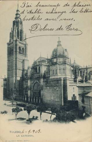 La práctica de la cartofilia y el intercambio internacional de postales ilustradas constituye una de las primeras redes sociales del siglo XX.  Toledo. La Catedral, (1903)
